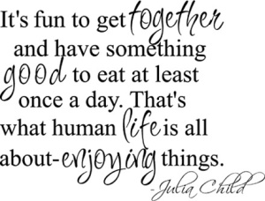 chef-julia-child-quotes-sayings-food-eating-together-funny-witty_large
